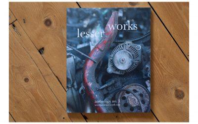 Lesser Works – Anthology no. 3